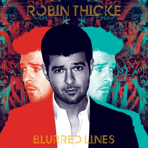 Robin Thicke - Blurred Lines (Mastered Version + Deluxe Version) [iTunes] 2013