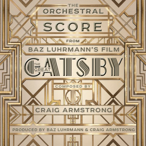 Craig Armstrong - The Orchestral Score From Baz Luhrmanns Film the Great Gatsby (iTunes Version) 2013