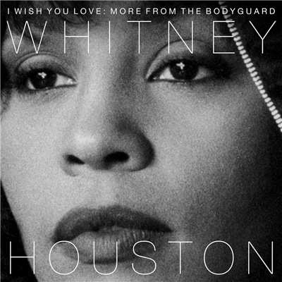 Whitney Houston - I Wish You Love: More From The Bodyguard (2017) Lossless