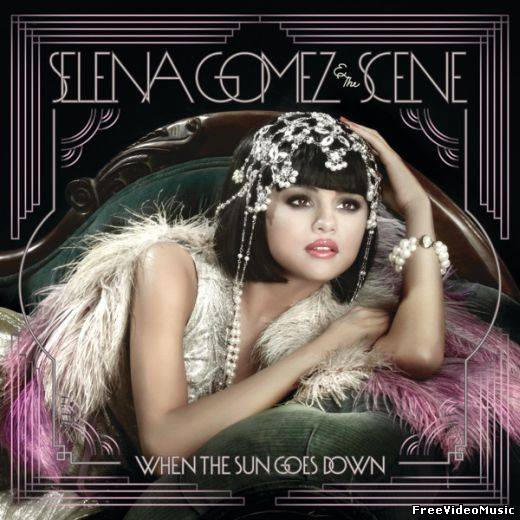 Selena Gomez & The Scene - When The Sun Goes Down (Album Deluxe Edition) 2011