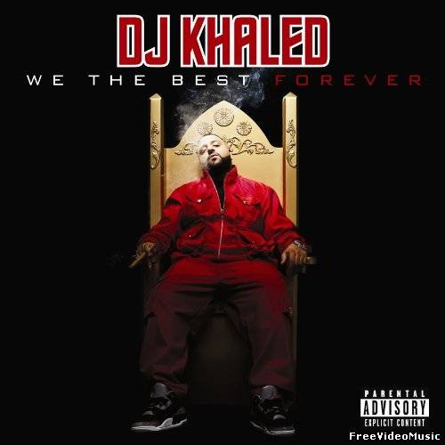 DJ Khaled - We The Best Forever (iTunes Bonus Digital Booklet Version) 2011