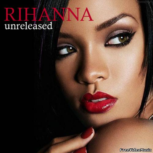 Rihanna - Unreleased (2011)
