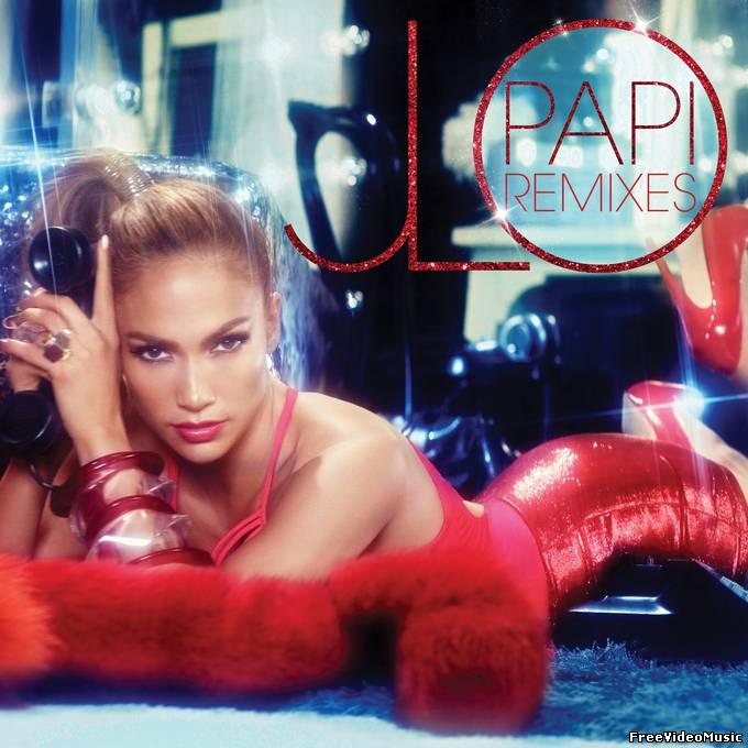 Jennifer Lopez - Papi (Official Remixes) 2011