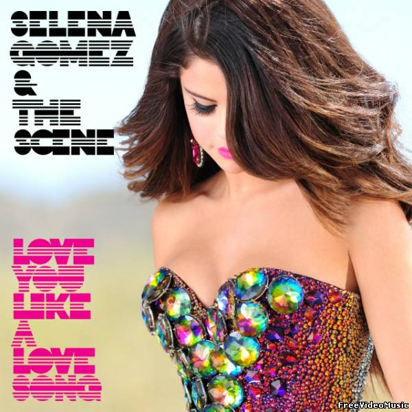 Selena Gomez & The Scene - Love You Like a Love Song (Remixes) [EP] iTunes