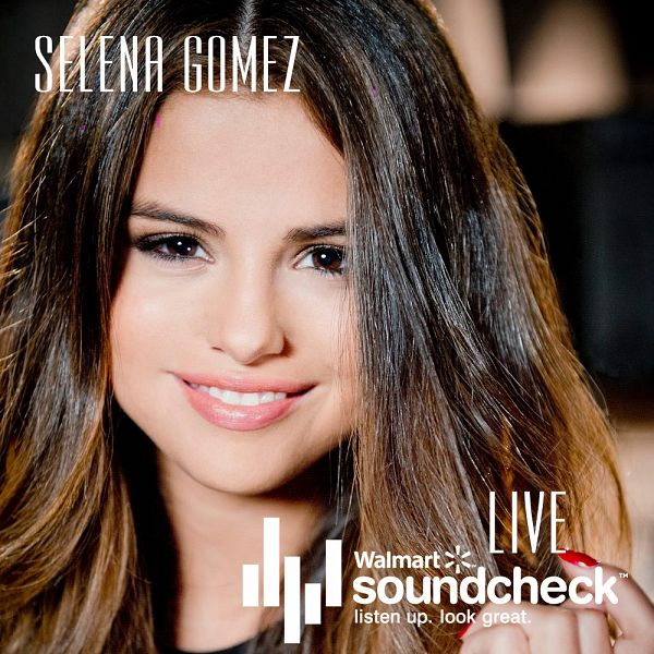 Selena Gomez - Walmart Soundcheck Concert (Live) [iTunes Version] 2013