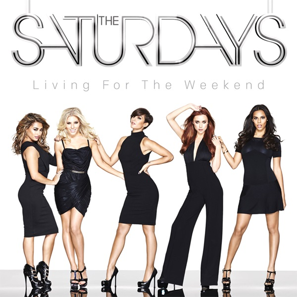 The Saturdays - Living For The Weekend (Deluxe Edition) 2013