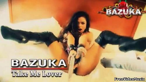BAZUKA - Take Me Lover (Uncensored) [HD 720p]