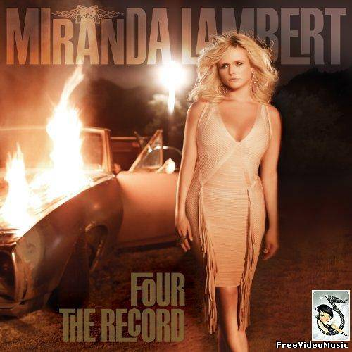 Miranda Lambert - Four The Record (2011) Album