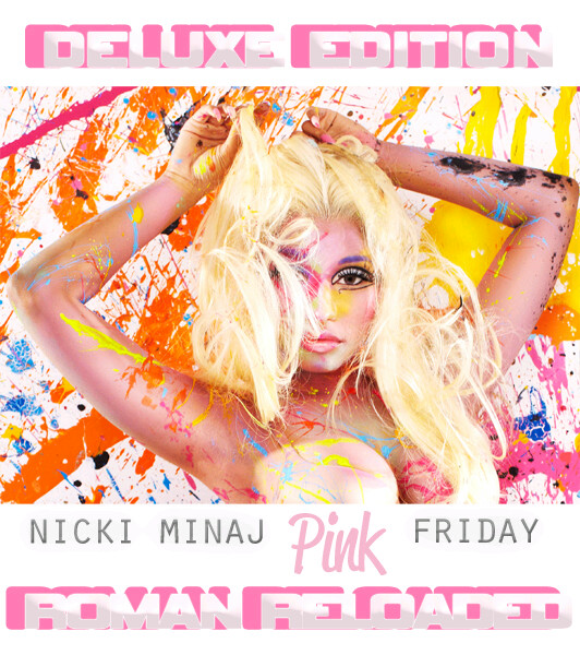 Nicki Minaj - Pink Friday: Roman Reloaded (2012) Album Deluxe Edition