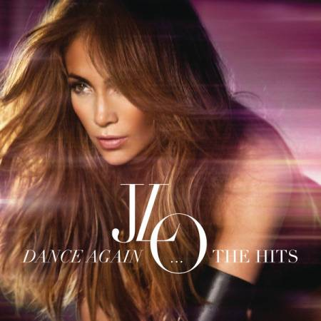 Jennifer Lopez - Dance Again…The Hits (iTunes Deluxe Edition) 2012