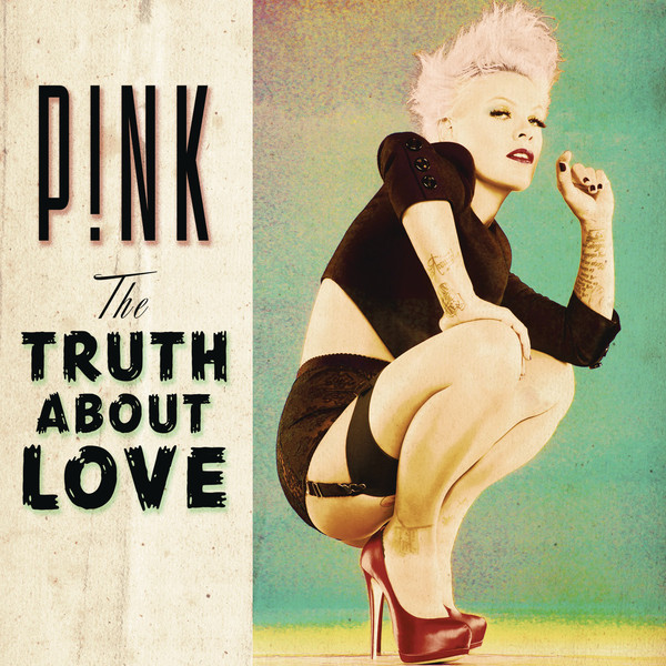 Pink - The Truth About Love (iTunes Deluxe Version) 2012
