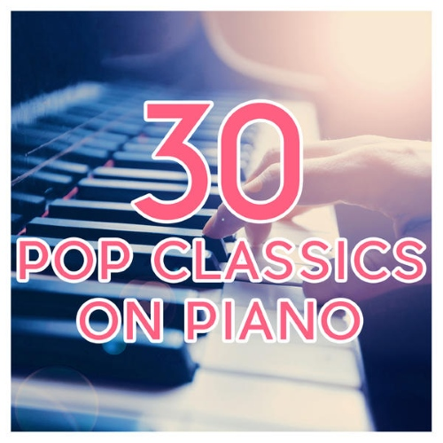 VA - 30 Pop Classics on Piano (2015)