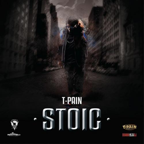 T-Pain - Stoic (2012) Mixtape