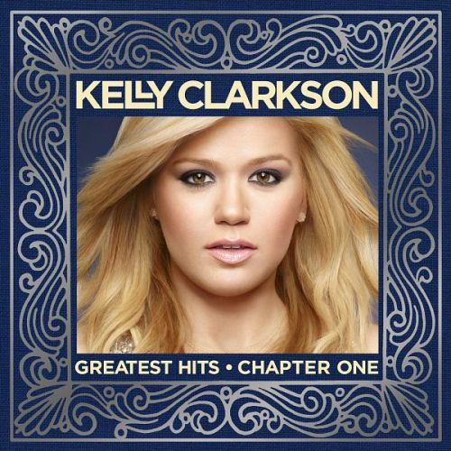 Kelly Clarkson - Greatest Hits: Chapter One (2012) Album