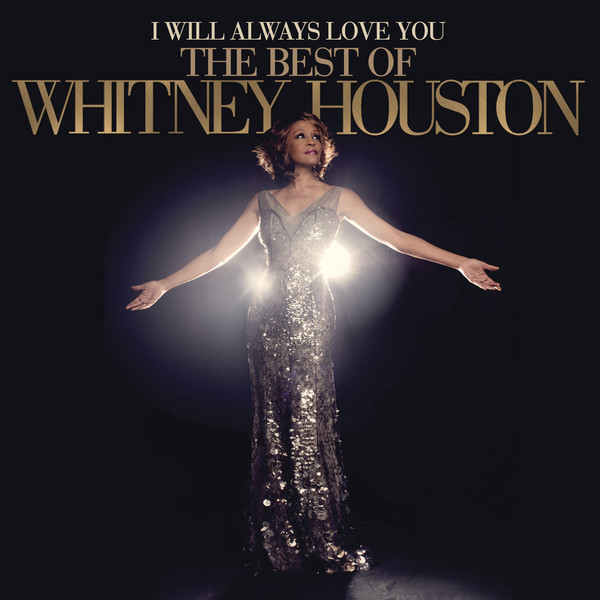 Whitney Houston - I Will Always Love You: The Best Of Whitney Houston (iTunes Version) 2012