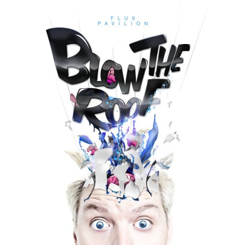 Flux Pavilion - Blow the Roof [EP] iTunes Version (2013)