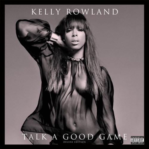 Kelly Rowland - Talk a Good Game (iTunes Deluxe Edition) 2013
