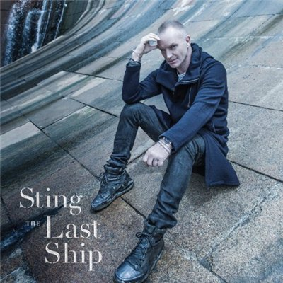Sting - The Last Ship (Deluxe Edition) 2013
