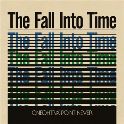 Oneohtrix Point Never - The Fall Into Time (2013)