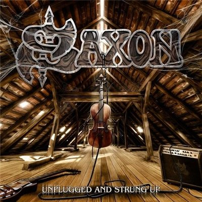 Saxon - Unplugged And Strung Up (2013)