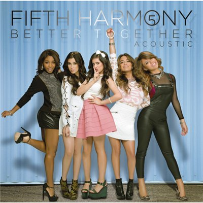 Fifth Harmony - Better Together. Acoustic [EP] (2013)