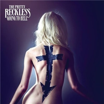 The Pretty Reckless - Going To Hell [Japanese Edition] (2014)