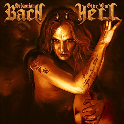 Sebastian Bach - Give 'Em Hell [Japanese Edition] (2014)