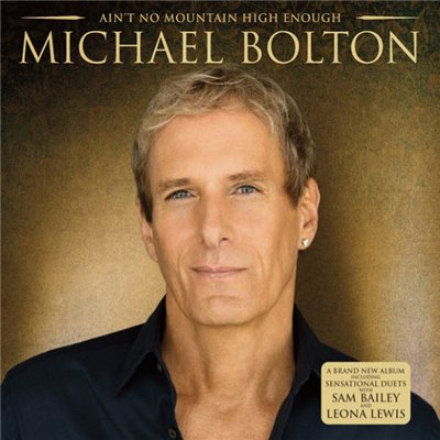Michael Bolton - Ain't No Mountain High Enough (2014)