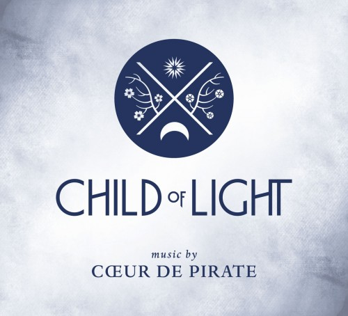 Coeur De Pirate - Child of Light (OST) 2014