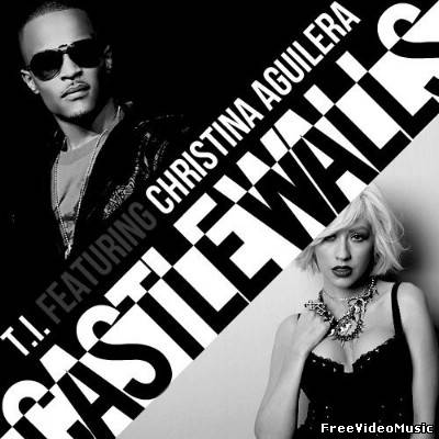 T.I. feat. Christina Aguilera - Castle Walls (2010) MP3
