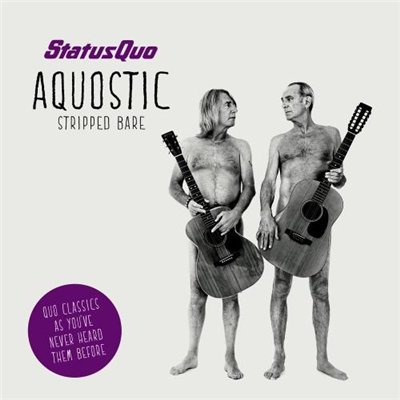 Status Quo - Aquostic. Stripped Bare [Deluxe Edition] (2014)