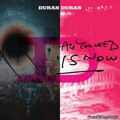 Duran Duran - All You Need Is Now (iTunes) 2010
