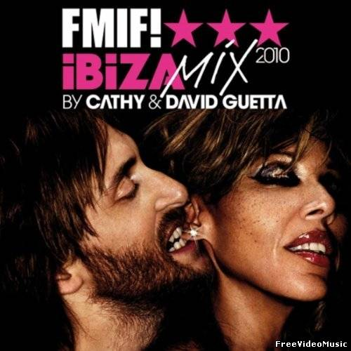Cathy & David Guetta - FMIF! Ibiza Mix (iTunes) 2010