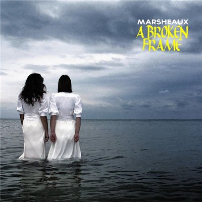 Marsheaux - A Broken Frame (2015)