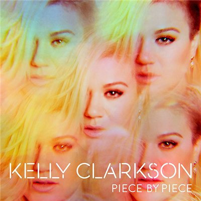 Kelly Clarkson - Piece By Piece [Deluxe Edition] (2015)