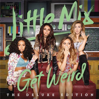 Little Mix - Get Weird [Deluxe Edition] (2015) Lossless