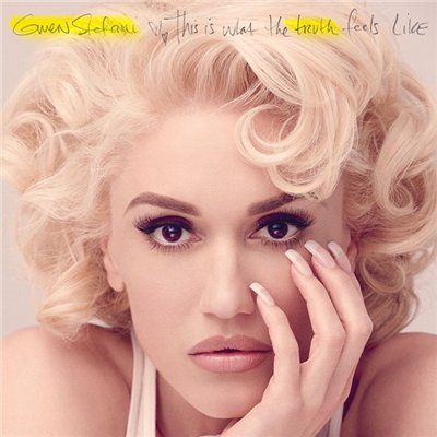 Gwen Stefani - This Is What the Truth Feels Like [Deluxe Edition] (2016)