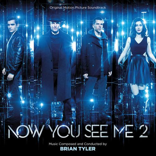 Brian Tyler - Now You See Me 2 (Original Motion Picture Soundtrack) 2016
