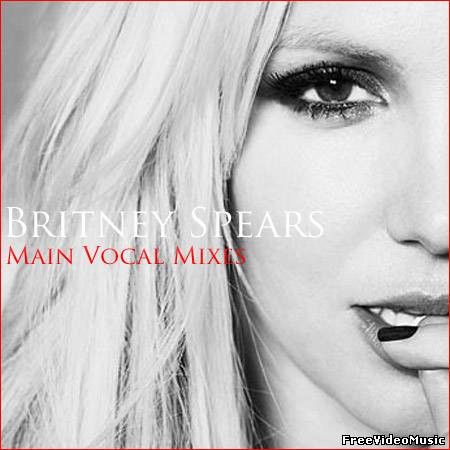 Britney Spears - Main Vocal Mixes (2011)
