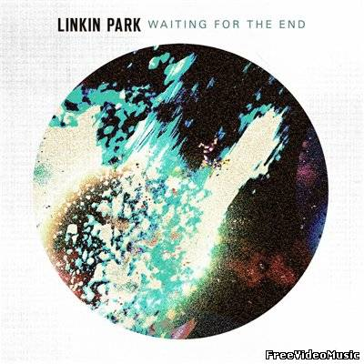 Текст песни Linkin Park - Waiting For The End