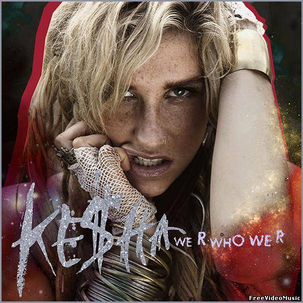 Текст песни KeSha - We R Who We R