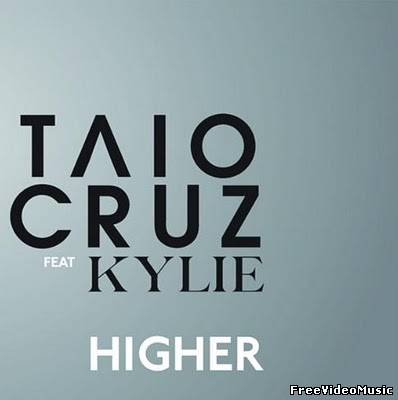 Текст песни Taio Cruz feat. Kylie Minogue - Higher
