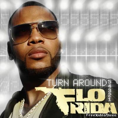 Текст песни Flo Rida - Turn Around (5,4,3,2,1)