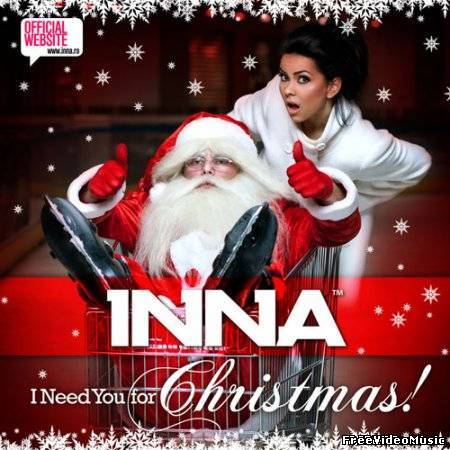 Текст песни Inna - I Need You For Christmas