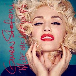 Текст и перевод песни Gwen Stefani – Make Me Like You