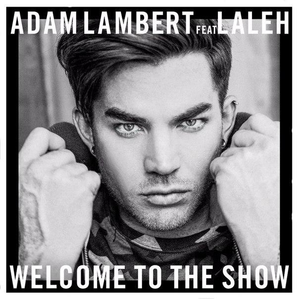 Текст и перевод песни Adam Lambert – Welcome To The Show (feat. Laleh)