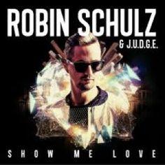 Текст и перевод песни Robin Schulz & J.U.D.G.E - Show Me Love