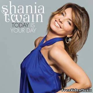 Текст песни Shania Twain - Today Is Your Day