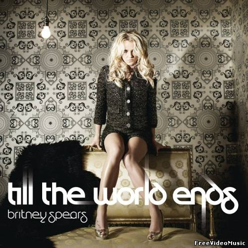 Текст песни Britney Spears - Till The World Ends