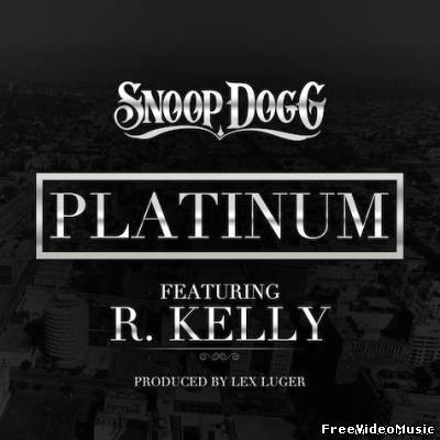 Текст песни Snoop Dogg Feat. R. Kelly - Platinum